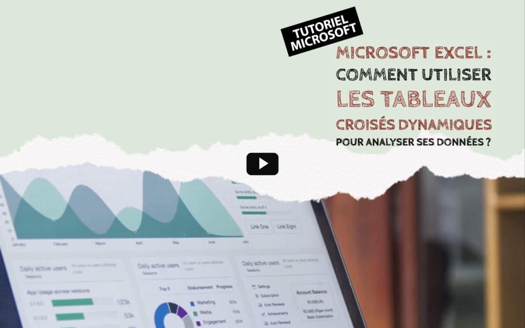 Tuto Excel : Les tableaux croisés dynamiques pour analyser vos données
