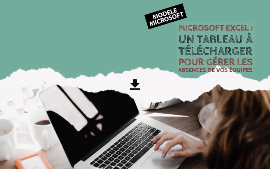 Template Excel : Un tableau à télécharger pour gérer les absences