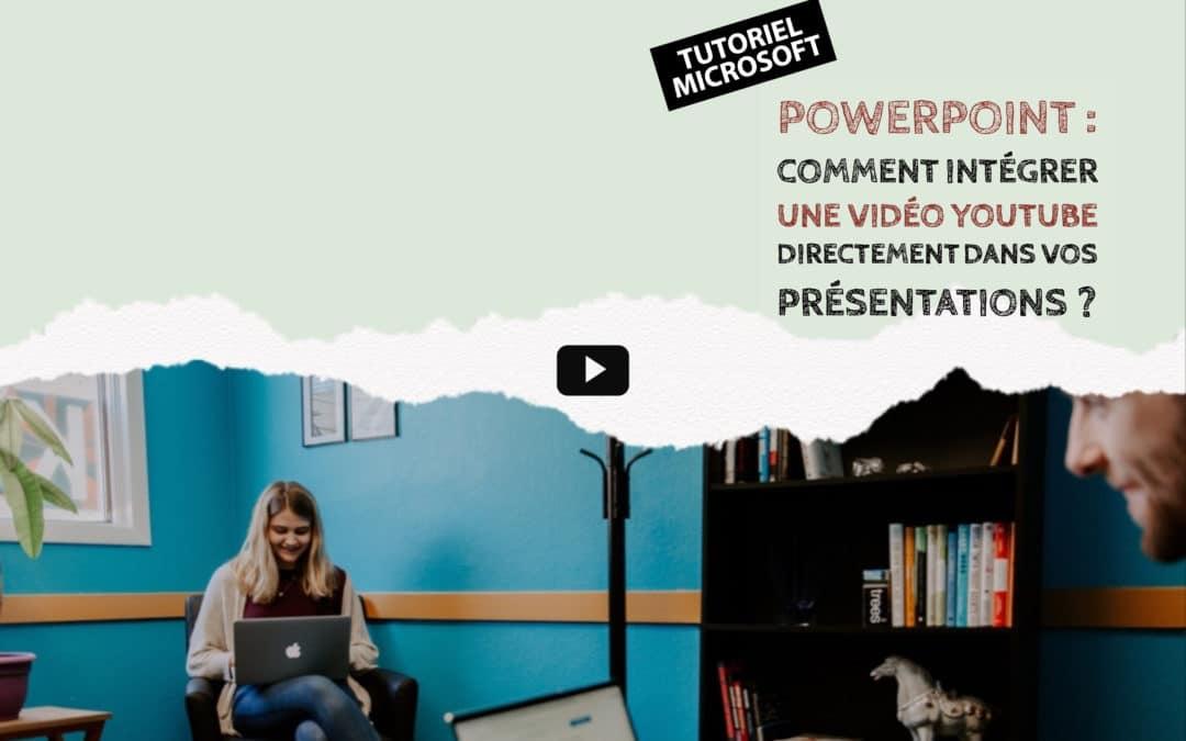 Tuto PowerPoint : Comment insérer une vidéo YouTube directement dans votre présentation ?