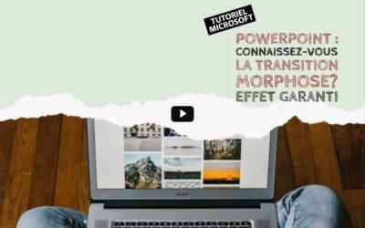 Tuto PowerPoint : Connaissez-vous la transition «Morphose» ?