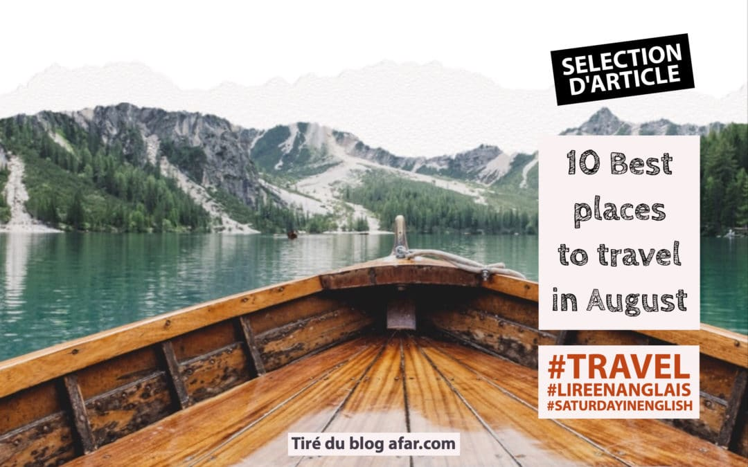 Sélection d'article : 10 Best Places to Travel in August