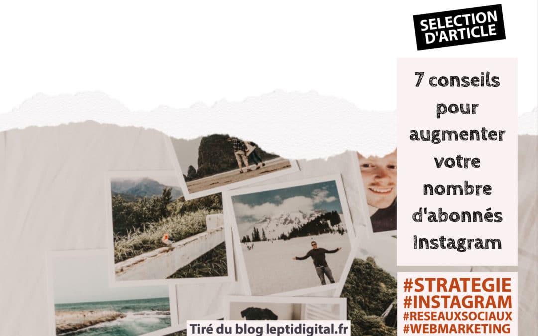 Sélection d'article : 7 conseils pour augmenter votre nombre d'abonnés Instagram