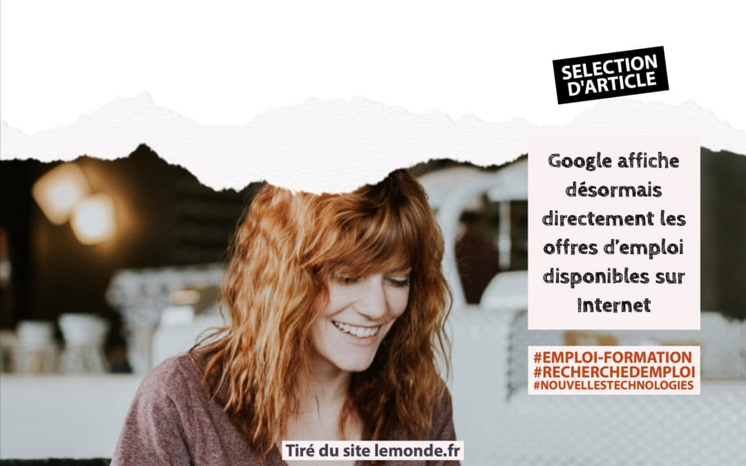 Sélection d'article : Google affiche désormais directement les offres d'emploi disponibles sur Internet