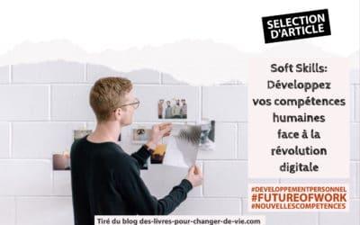 Sélection d'article : Soft Skills | Développez vos compétences humaines face à la révolution digitale