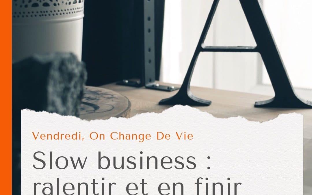 Sélection d'article : Slow business, ralentir au travail et en finir avec le temps toxique