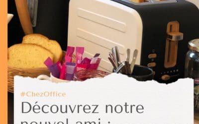 #ChezOffice : Découvrez notre nouvel ami, M. Toaster !